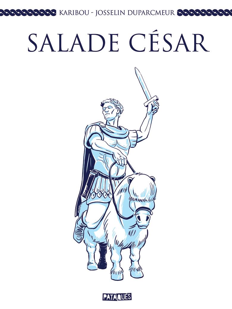 karibou josselin limon duparcmeur delcourt éditions collection pataques bd bande dessinée salade cesar